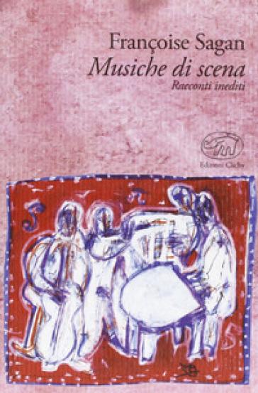 Musiche di scena - Françoise Sagan |