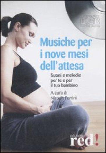 Musiche per i nove mesi dell'attesa. CD Audio - N. Fortini  