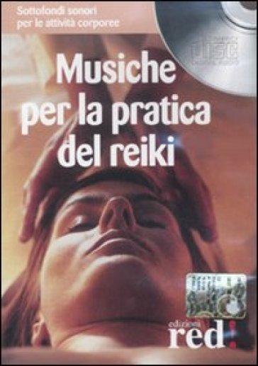 Musiche per la pratica del reiki. Con CD Audio - Nirodh Fortini | Rochesterscifianimecon.com