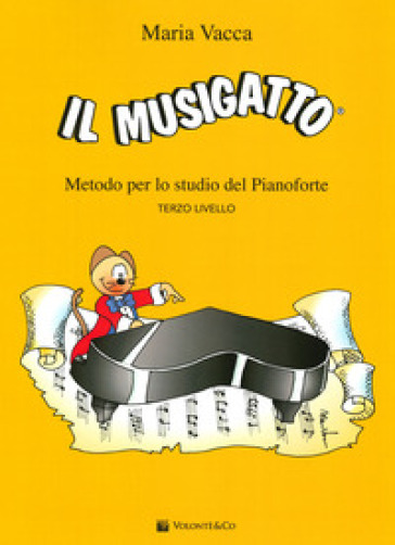 Il Musigatto. Metodo per lo studio del pianoforte. Terzo livello - Maria Vacca | Jonathanterrington.com