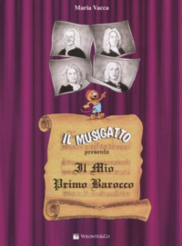 Il Musigatto presenta «Il mio primo barocco» - Maria Vacca | Thecosgala.com