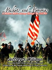 Muskets and Memories: A Modern Man s Journey through the Civil War