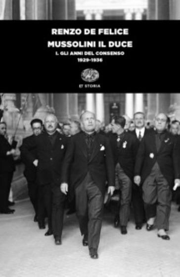 Mussolini il duce. 1: Gli anni del consenso (1929-1936) - Renzo De Felice |