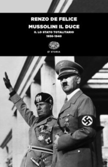 Mussolini il duce. 2: Lo stato totalitario (1936-1940) - Renzo De Felice pdf epub