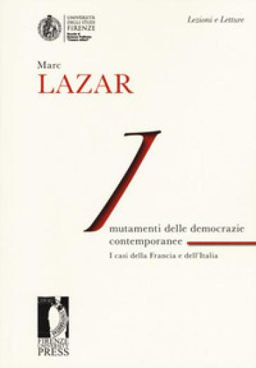 Mutamenti delle democrazie europee contemporanee. I casi della Francia e dell'Italia - Marc Lazar |