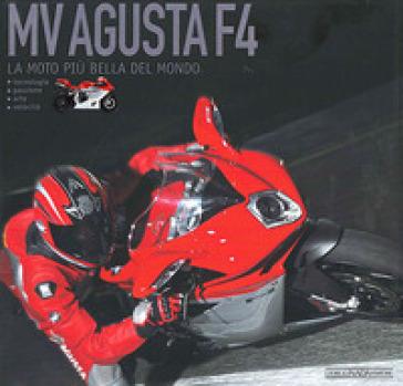 Mv Agusta F4. La moto più bella del mondo - Otto Grizzi | Rochesterscifianimecon.com