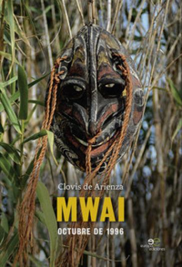Mwai. Octubre de 1996 - Clovis Arienza | Ericsfund.org