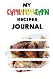 My Caribbean Recipes Journal