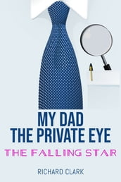 My Dad, the Private Eye: The Falling Star