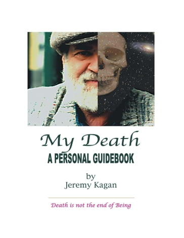 My Death: a Personal Guidebook