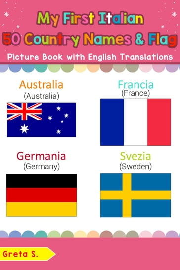 My First Italian 50 Country Names & Flags Picture Book with English Translations