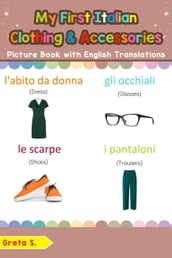 My First Italian Clothing & Accessories Picture Book with English Translations