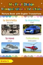 My First Italian Transportation & Directions Picture Book with English Translations