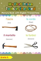 My First Italian Tools in the Shed Picture Book with English Translations