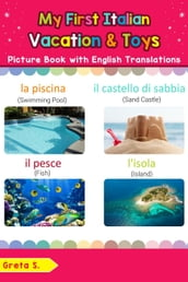 My First Italian Vacation & Toys Picture Book with English Translations