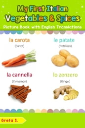 My First Italian Vegetables & Spices Picture Book with English Translations