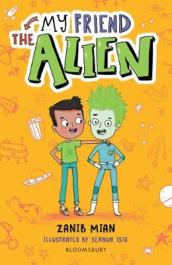 My Friend the Alien: A Bloomsbury Reader