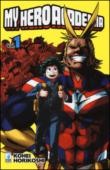My Hero Academia. 1. - Kohei Horikoshi | Rochesterscifianimecon.com