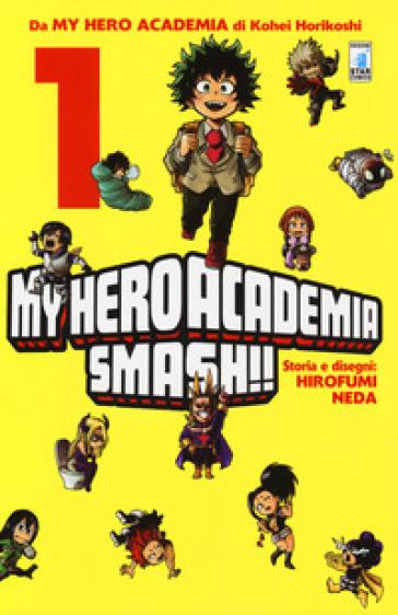 My Hero Academia Smash!!. 1. - Kohei Horikoshi  