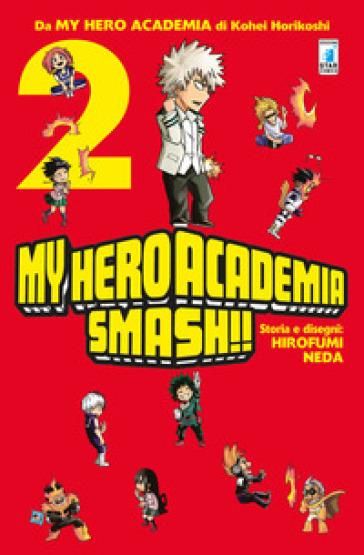 My Hero Academia Smash!!. 2. - Kohei Horikoshi |