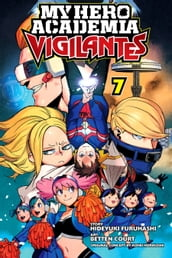 My Hero Academia: Vigilantes, Vol. 7