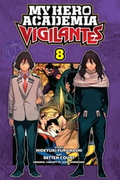 My Hero Academia: Vigilantes, Vol. 8