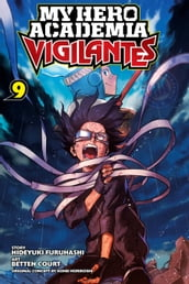 My Hero Academia: Vigilantes, Vol. 9