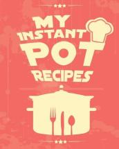 My Instant Pot Recipes
