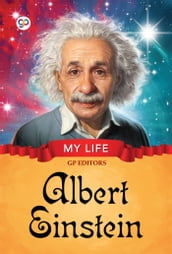 My Life: Albert Einstein