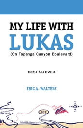My Life with Lukas (On Topanga Canyon Boulevard): Best Kid Ever