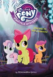 My Little Pony: Ponyville Mysteries: Journey to the Livewood