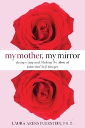 My Mother, My Mirror