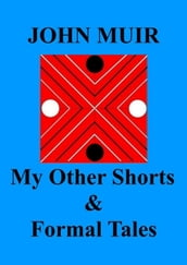 My Other Shorts & Formal Tales