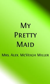 My Pretty Maid (Illustrated)