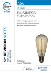 My Revision Notes: AQA A-level Business: Third Edition