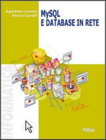 My SQL e database in rete. Per le Scuole superiori