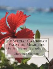 My Special Caribbean Vacation Memories