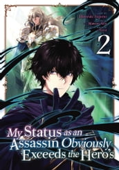 My Status as an Assassin Obviously Exceeds the Hero s (Manga) Vol. 2