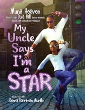 My Uncle Says I m a Star