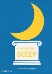 My art book of sleep. Ediz. illustrata