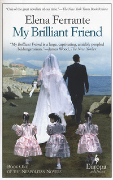 My brilliant friend. 1. - Elena Ferrante |