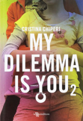My dilemma is you. 2.