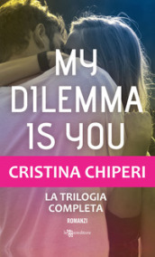 My dilemma is you. Trilogia