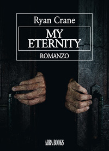 My eternity. Ediz. italiana - Ryan Crane | Thecosgala.com