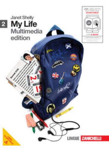 My life. Going on. Per le Scuole superiori. Con DVD-ROM. Con espansione online. 2. - Janet Shelly |