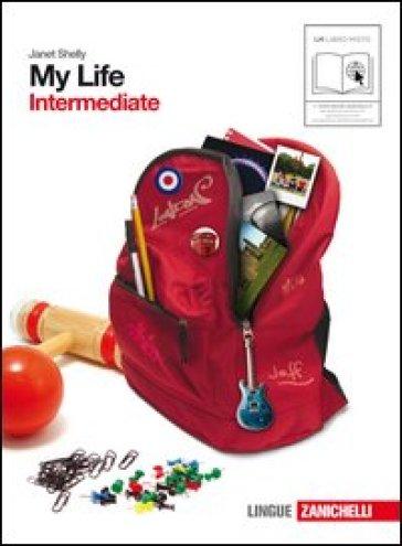 My life. Intermediate. Con getting set. Per le Scuole superiori. Con CD Audio. Con espansione online. 3. - Janet Shelly |