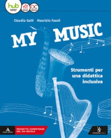 My music. Musica facile. Per la Scuola media. Con e-book. Con espansione online - Claudia Galli | Rochesterscifianimecon.com