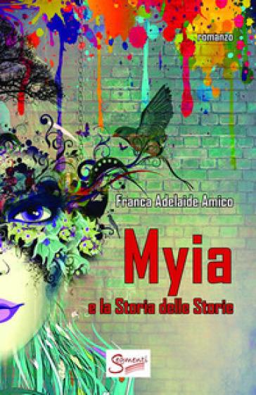 Myia e la storia delle storie - Franca Adelaide Amico | Kritjur.org