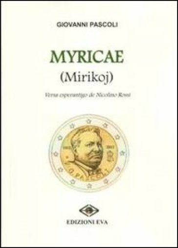 Myricae (Mirikoj). Ediz. multilingue - Giovanni Pascoli | Kritjur.org