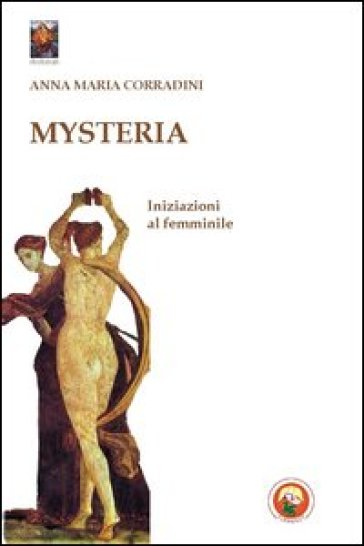 Mysteria. Iniziazioni al femminile
